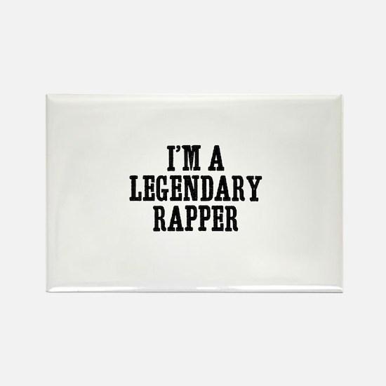 I'm a legendary rapper Rectangle Magnet