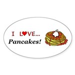 I Love Pancakes Sticker (Oval 50 pk)