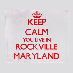 Keep calm you live in Rockville Mary Throw Blanket