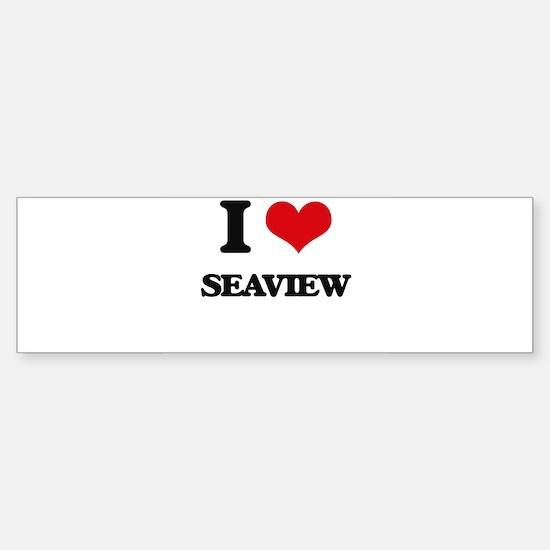 I Love Seaview Bumper Bumper Bumper Sticker