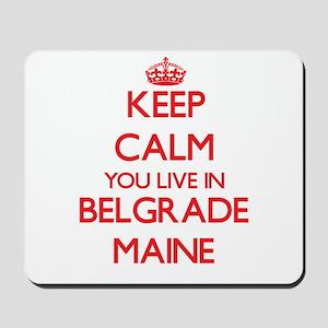 Keep calm you live in Belgrade Maine Mousepad