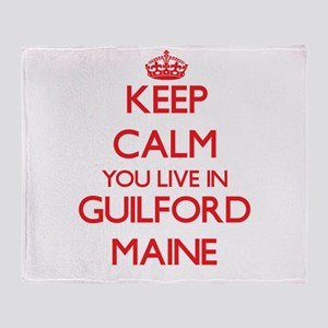 Keep calm you live in Guilford Maine Throw Blanket