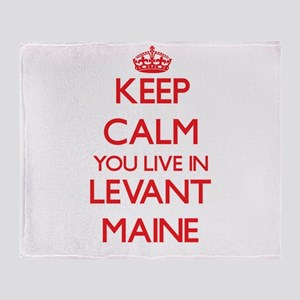 Keep calm you live in Levant Maine Throw Blanket