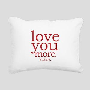 love you more. I win. Rectangular Canvas Pillow