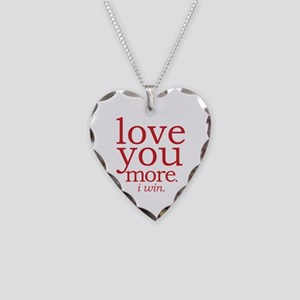 Love You More. I Win. Necklace Heart Charm