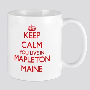 Keep calm you live in Mapleton Maine Mugs
