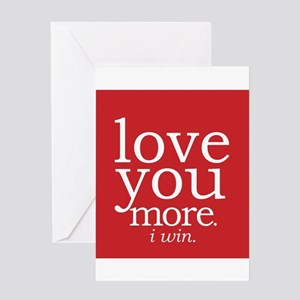 I love you greeting cards cafepress love you morei win greeting cards m4hsunfo