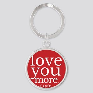 love you more.i win. Keychains