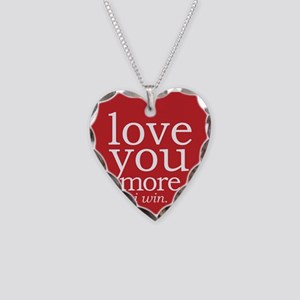 Love You More.i Win. Necklace Heart Charm
