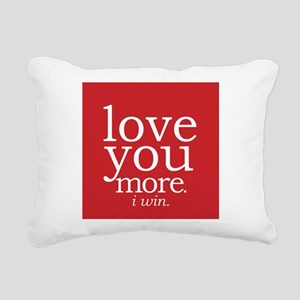 love you more.i win. Rectangular Canvas Pillow