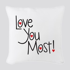 Love you most! Woven Throw Pillow
