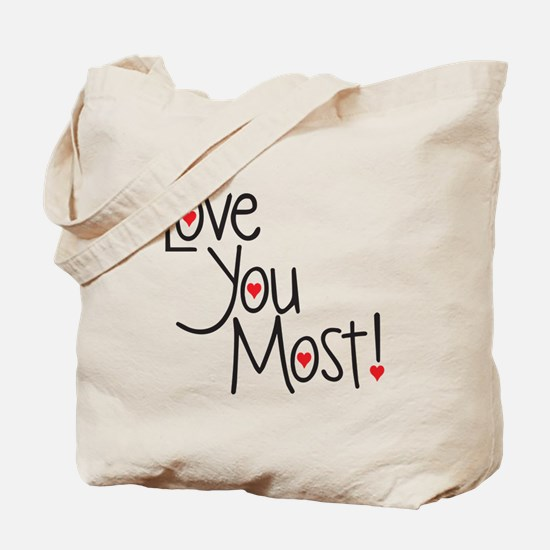 Love you most! Tote Bag