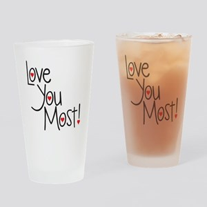 Love you most! Drinking Glass