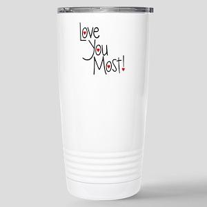 Love you most! Travel Mug
