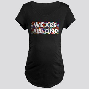 We Are All One 001 Maternity T-Shirt