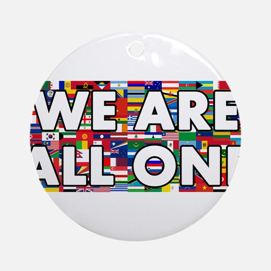 We Are All One 001 Ornament (Round)