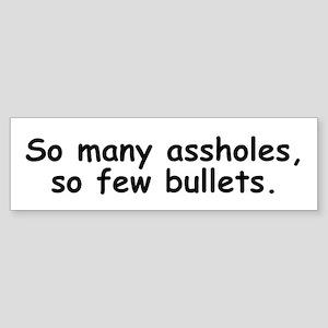 Few Bullets Bumper Sticker
