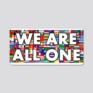 We Are All One 001 Aluminum License Plate