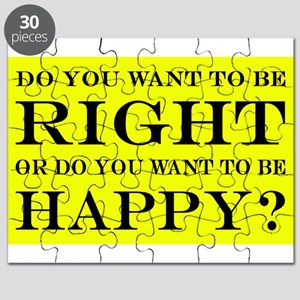 Do You Want To Be Right Or Happy? 005 Puzzle