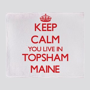 Keep calm you live in Topsham Maine Throw Blanket