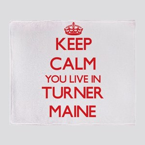 Keep calm you live in Turner Maine Throw Blanket