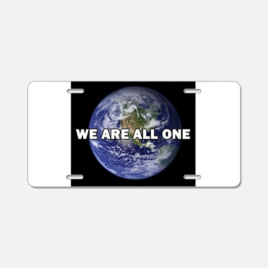 We Are All One 002 Aluminum License Plate