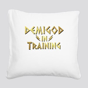 DEMIGOD in TRAINING Square Canvas Pillow