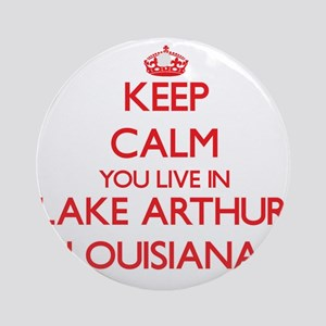 Keep calm you live in Lake Arthur Ornament (Round)