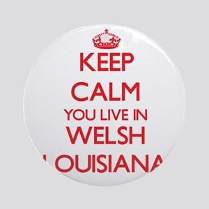 Keep calm you live in Welsh Louis Ornament (Round)