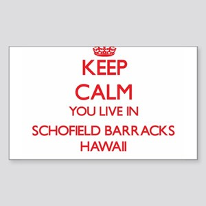 Keep calm you live in Schofield Barracks H Sticker