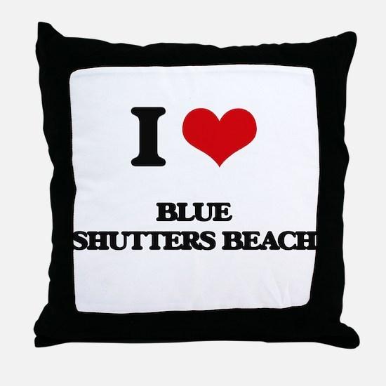 I Love Blue Shutters Beach Throw Pillow