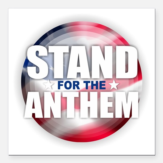 "Stand for the Anthem Square Car Magnet 3"" x 3"""