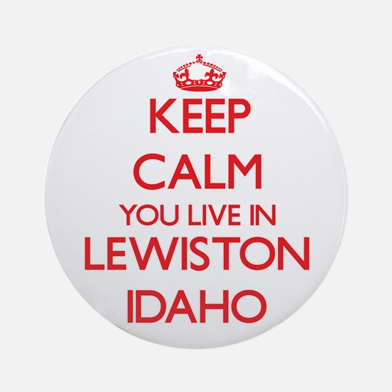 Keep calm you live in Lewiston Id Ornament (Round)