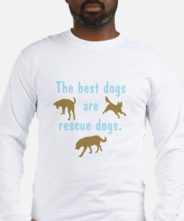 Best Dogs Are Rescues Long Sleeve T-Shirt