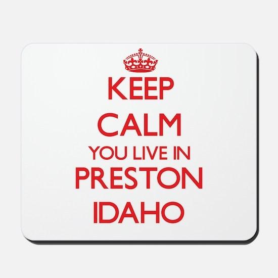Keep calm you live in Preston Idaho Mousepad