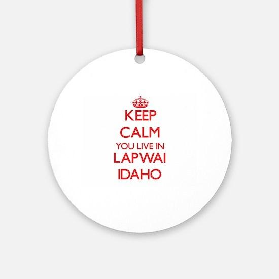 Keep calm you live in Lapwai Idah Ornament (Round)