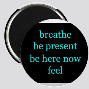 Breathe Be Here Now 001 Magnets