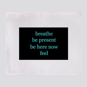 Breathe Be Here Now 001 Throw Blanket