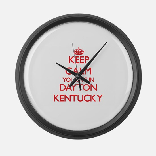 Keep calm you live in Dayton Kent Large Wall Clock