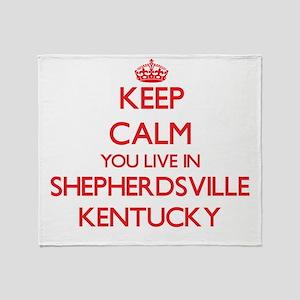 Keep calm you live in Shepherdsville Throw Blanket