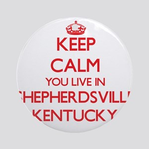 Keep calm you live in Shepherdsvi Ornament (Round)
