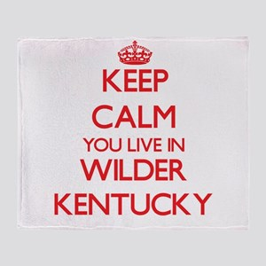 Keep calm you live in Wilder Kentuck Throw Blanket
