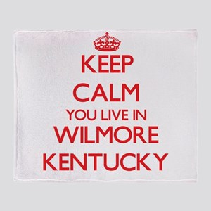 Keep calm you live in Wilmore Kentuc Throw Blanket