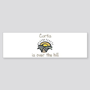 Curtis is over the hill Bumper Sticker