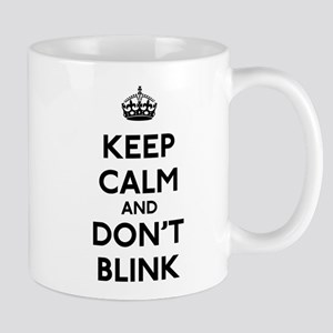 Keep Calm and Don't Blink Mug