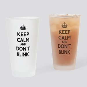 Keep Calm and Don't Blink Drinking Glass