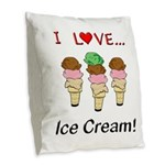 I Love Ice Cream Burlap Throw Pillow