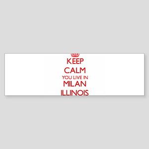 Keep calm you live in Milan Illinoi Bumper Sticker