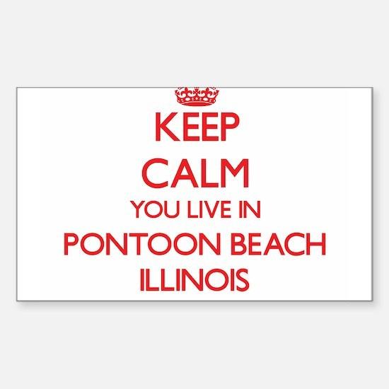 Keep calm you live in Pontoon Beach Illino Decal