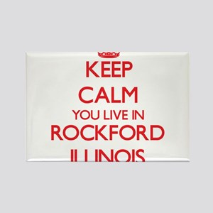 Keep calm you live in Rockford Illinois Magnets